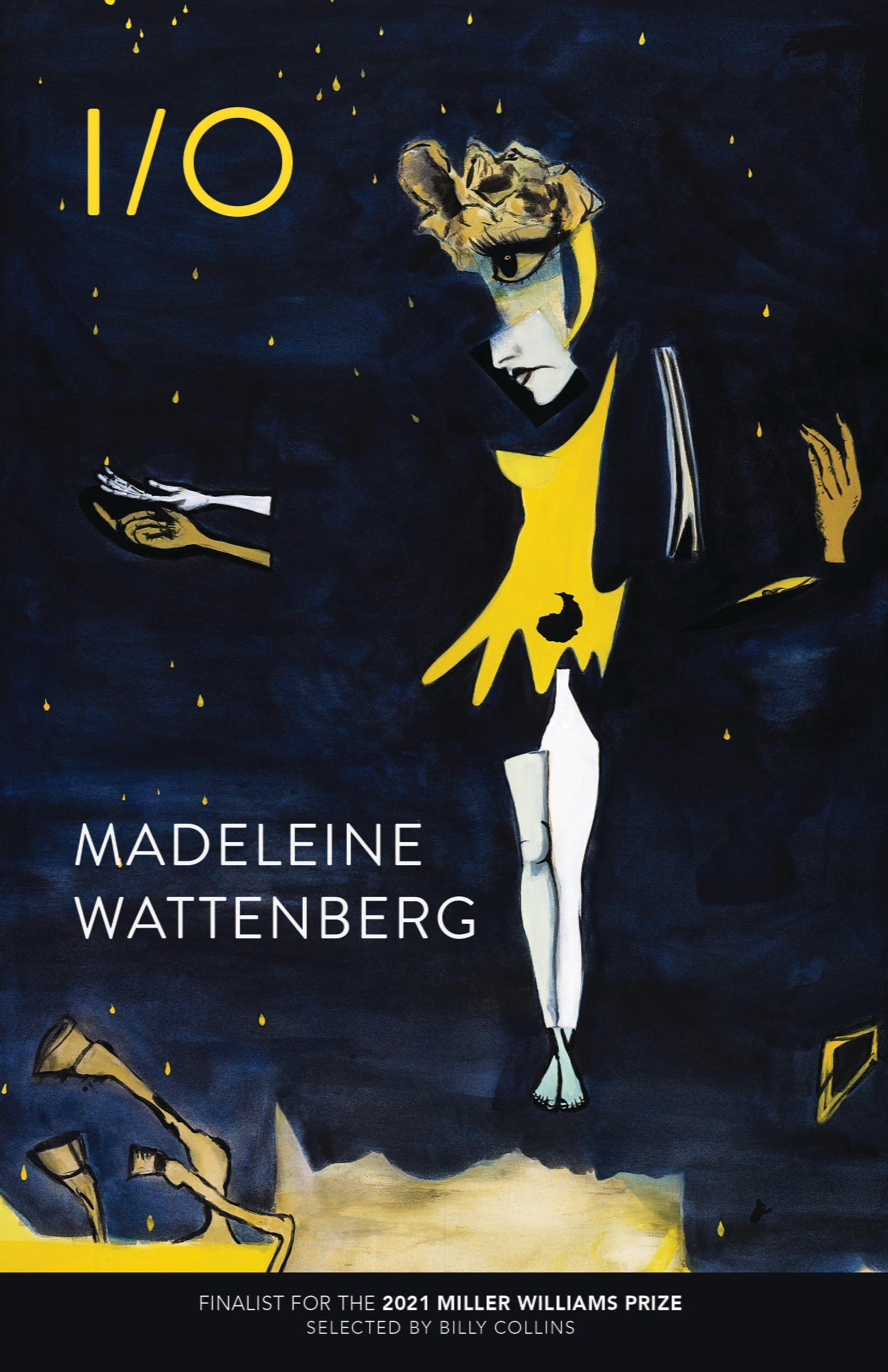cover image for I/O by Madeleine Wattenberg