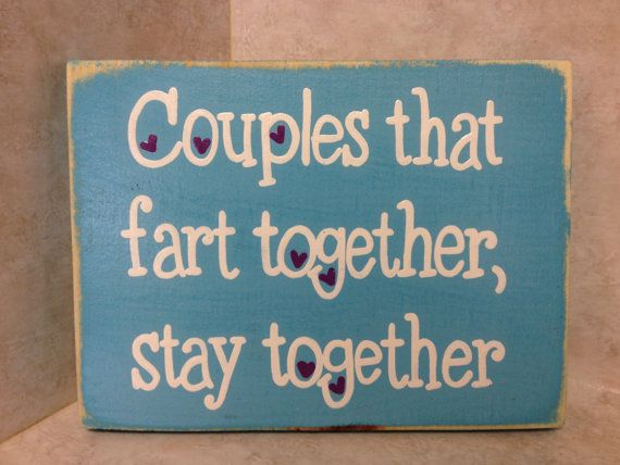 2. It's totally fine to fart in front of each other!