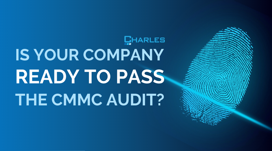 Is Your Company Ready To Pass a CMMC Compliance Audit?