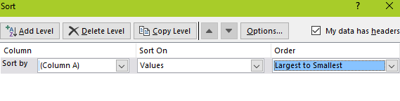 Add Level X Delete Level  Column  Sort by '(Column A)  Copy Level  Sort On  Values  Options...  Order  My data has headers