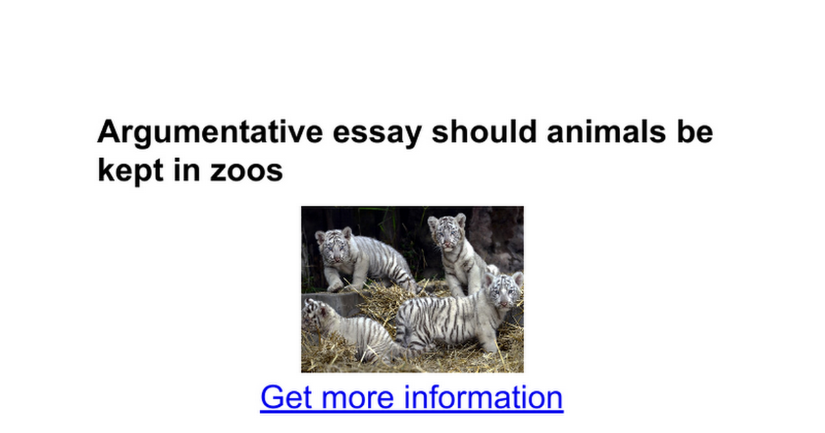 "should animals be kept in zoos essay ""are zoos good or bad for animals"" should animals be kept in captivity essay - animals should not be kept in captivity effects on animals in zoos essay."