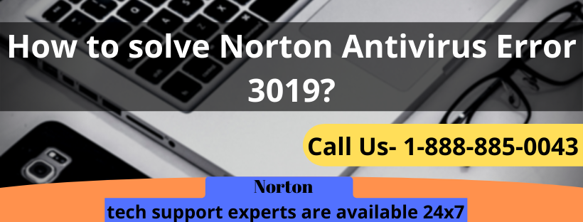 How to solve Norton Antivirus Error 3019?