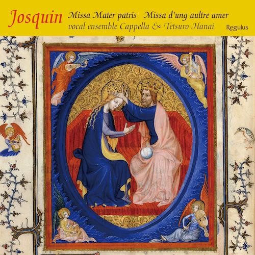 """Josquin des Prez: Missa Mater Patris et filia, Missa D'ung aultre amer, Sanctus D'ung aultre amer Antoine Brumel: Mater Patris et filia Johannes Ockeghem: Rondeau """"D'ung aultre amer"""""""