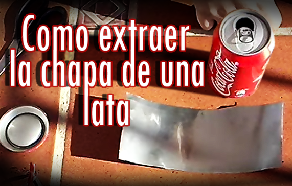 Como extraer la chapa de una lata de refrescos
