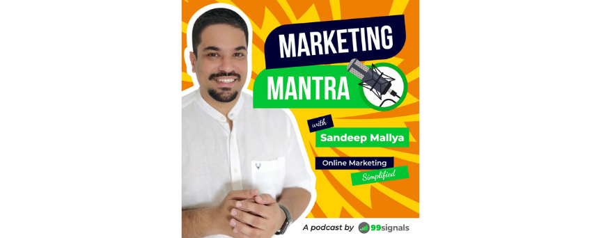 Marketing Mantra Podcast by 99signals Podcasts logo
