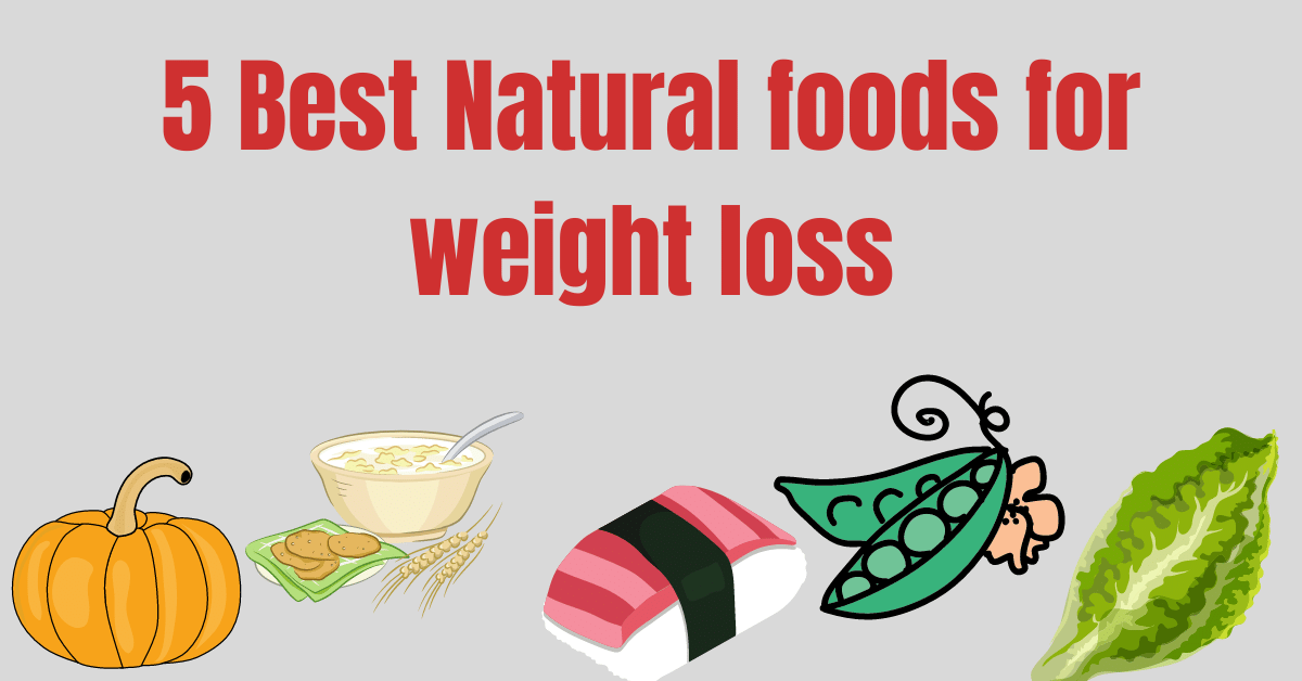 5 Best Natural foods for weight loss(1).png