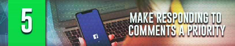 Make Responding to Comments a Priority to increase engagement on Facebook