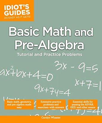 Idiot's Guides Basic Math and Pre-Algebra
