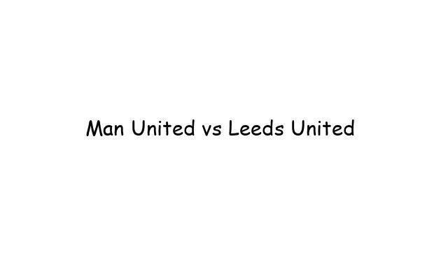 Man United vs Leeds United