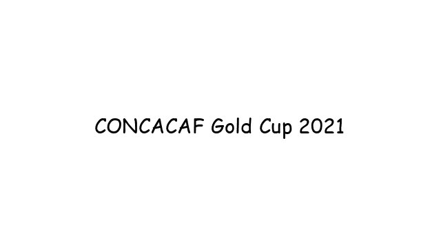 CONCACAF Gold Cup 2021