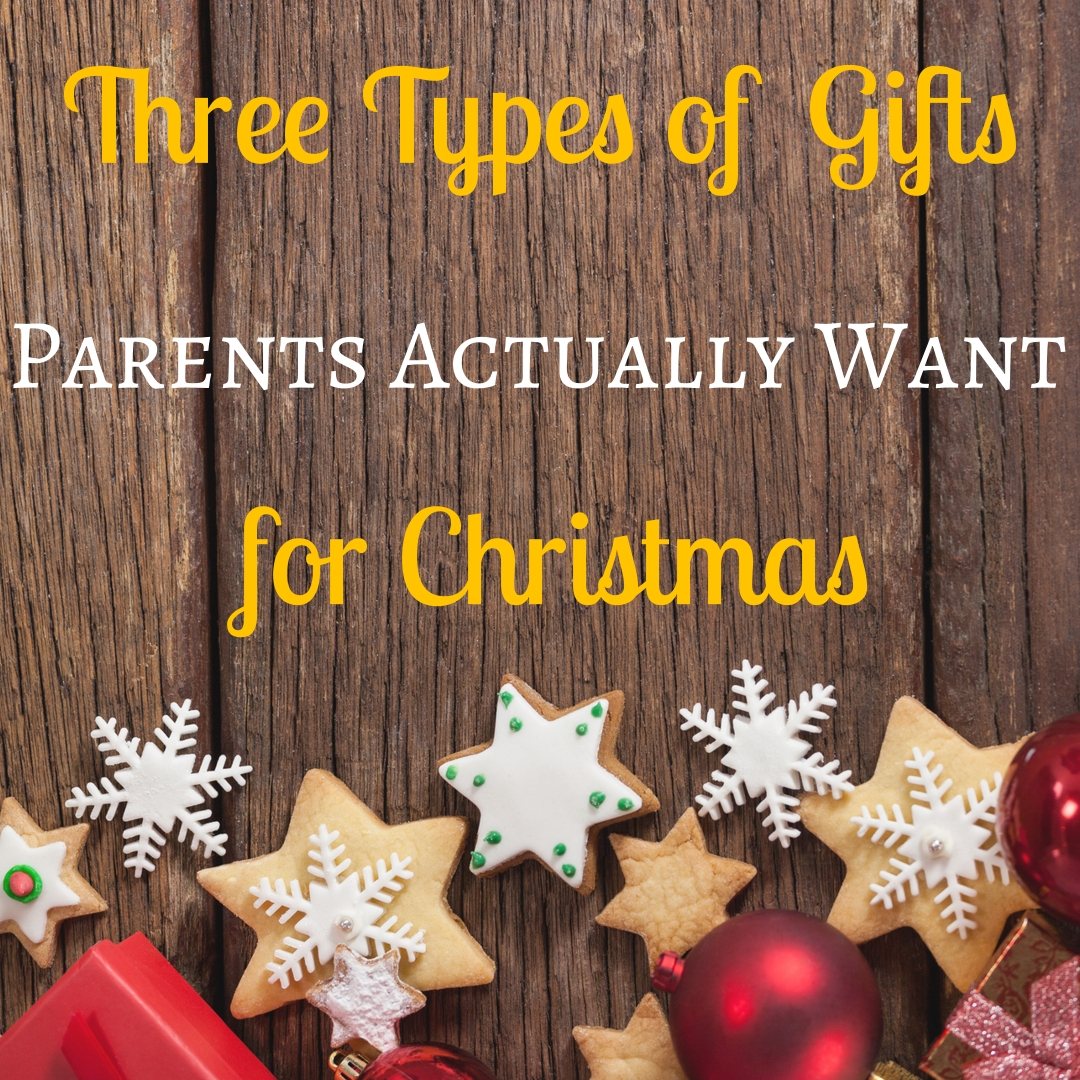 Three Types of Gifts Parents Actually Want for Christmas