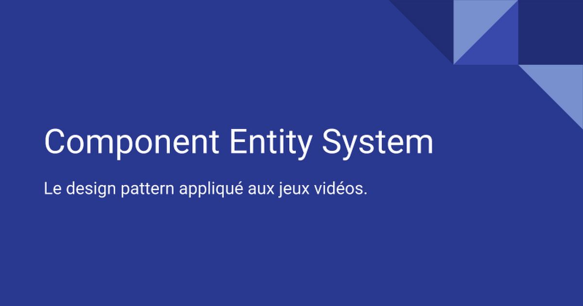 Component Entity System, le design pattern appliqué aux jeux vidéos