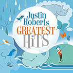 Justin Roberts: Greatest Hits album cover