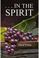 . . . IN THE SPIRIT Kindle Edition
