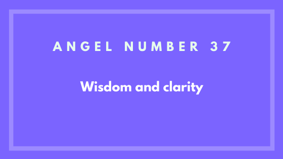 angel number 37 meaning