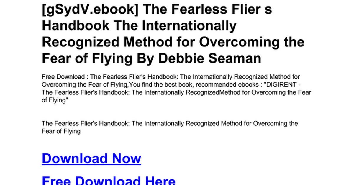 The Fearless Flier S Handbook The Internationally Recognized Method