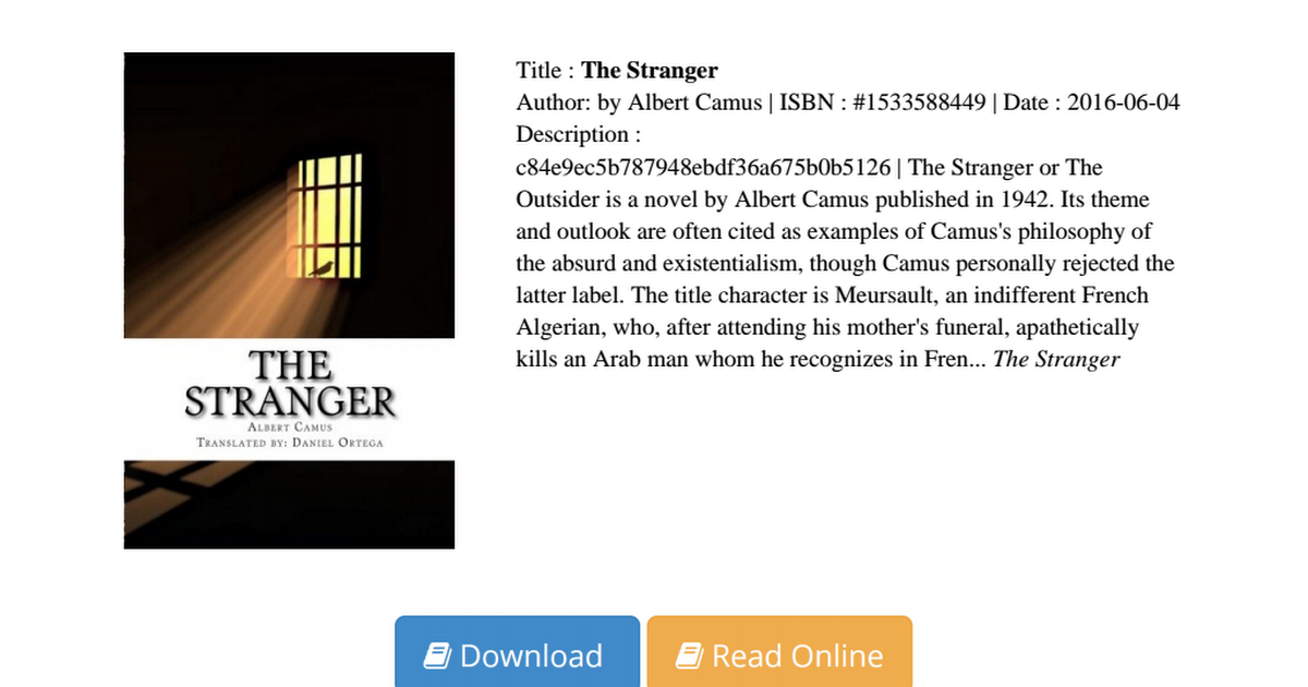 the meursaults hardships in the novel the stranger by albert camus In the stranger, there are few references to meursault's job which, perhaps reflects his sense of apathy towards his career at the beginning of chapter three, however, meursault tells us that.