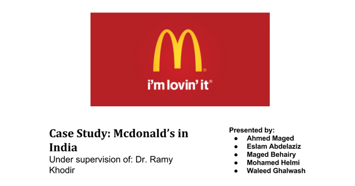 mcdonalds in india case study analysis Mcdonalds in india case solution, mcdonald's relative success in india has several important lessons for global multinational companies interested in exploring the challenges and opportunit.