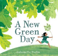 A New Green Day By Antoinette Portis