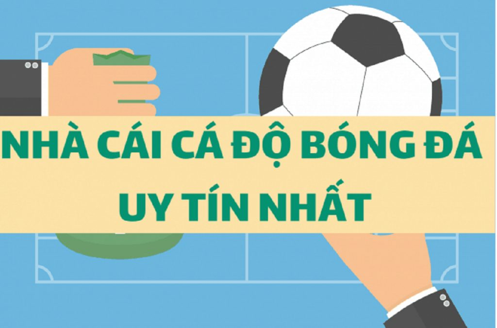 Top 5 nhà cái uy tín & trang cá độ bóng đá lớn nhất Việt Nam