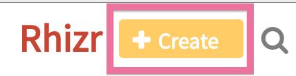Rhizr create.png