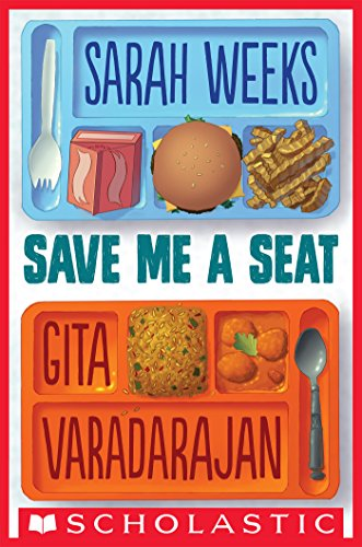 Save Me a Seat by [Varadarajan, Gita, Weeks, Sarah]