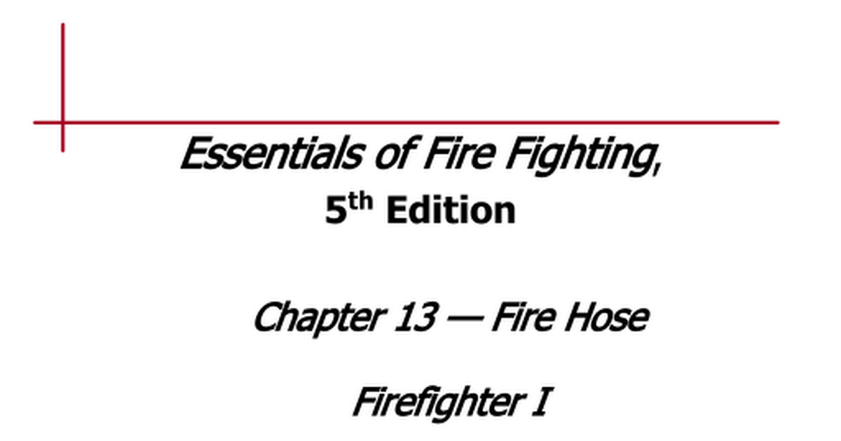 IFSTA) Chapter 13 Fire Hose ppt - Google Slides