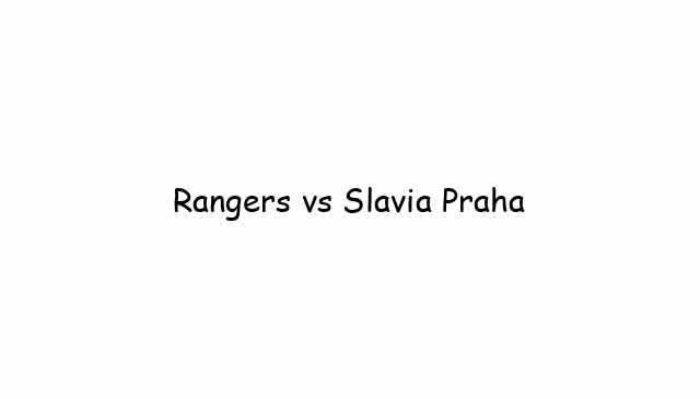Rangers vs Slavia Praha