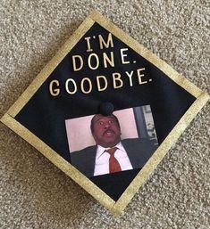 "A graduation cap that reads ""I'm done. Goodbye."""