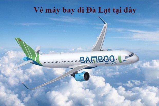 Vé máy bay đi Đà Lạt tại đây