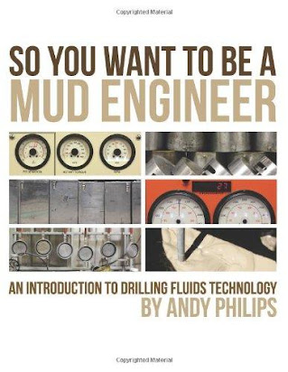 So You Want to be a Mud Engineer An Introduction to Drilling