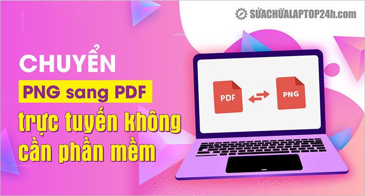 Chuyển đổi PNG sang PDF bằng công cụ Online