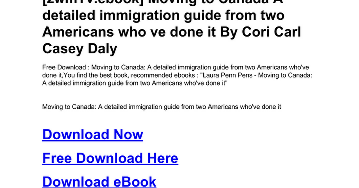 moving to canada a detailed immigration guide from two americans who