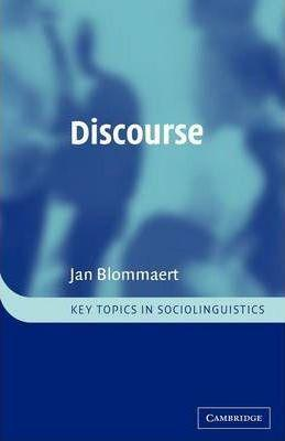 Key Topics in Sociolinguistics: Discourse: A Critical Introduction