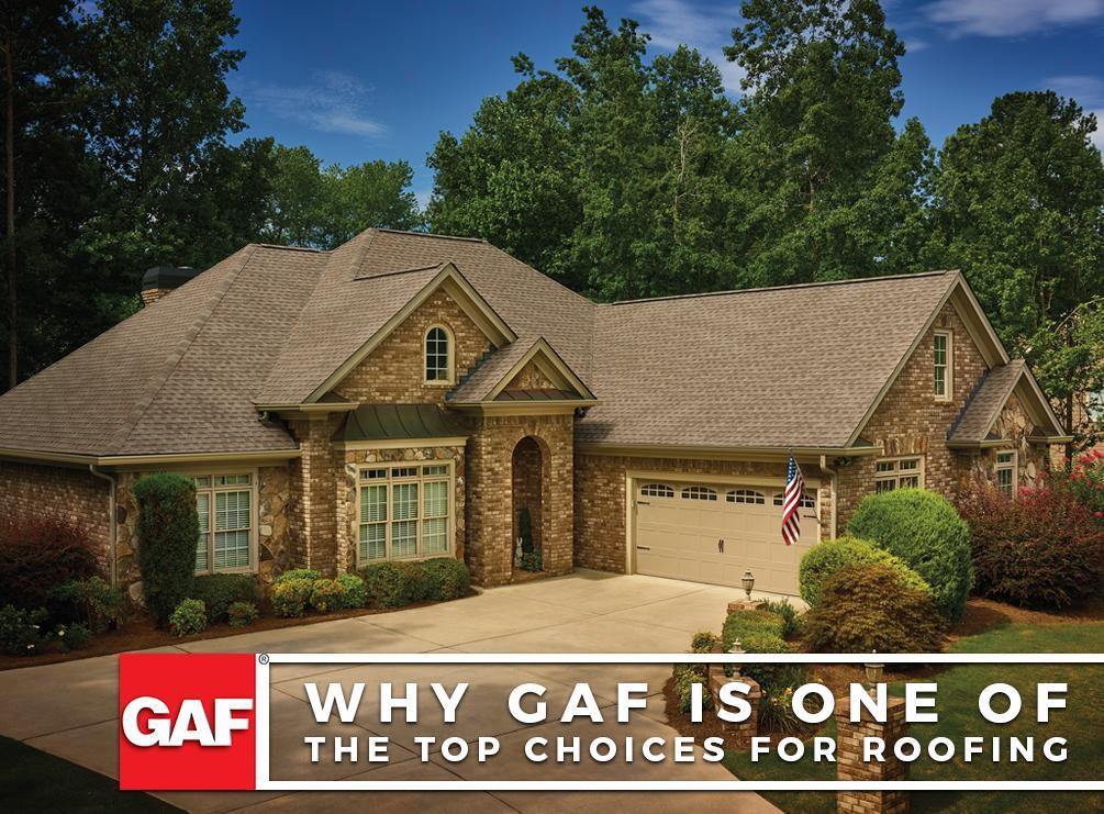 Why GAF is One of the Top Choices for Roofing