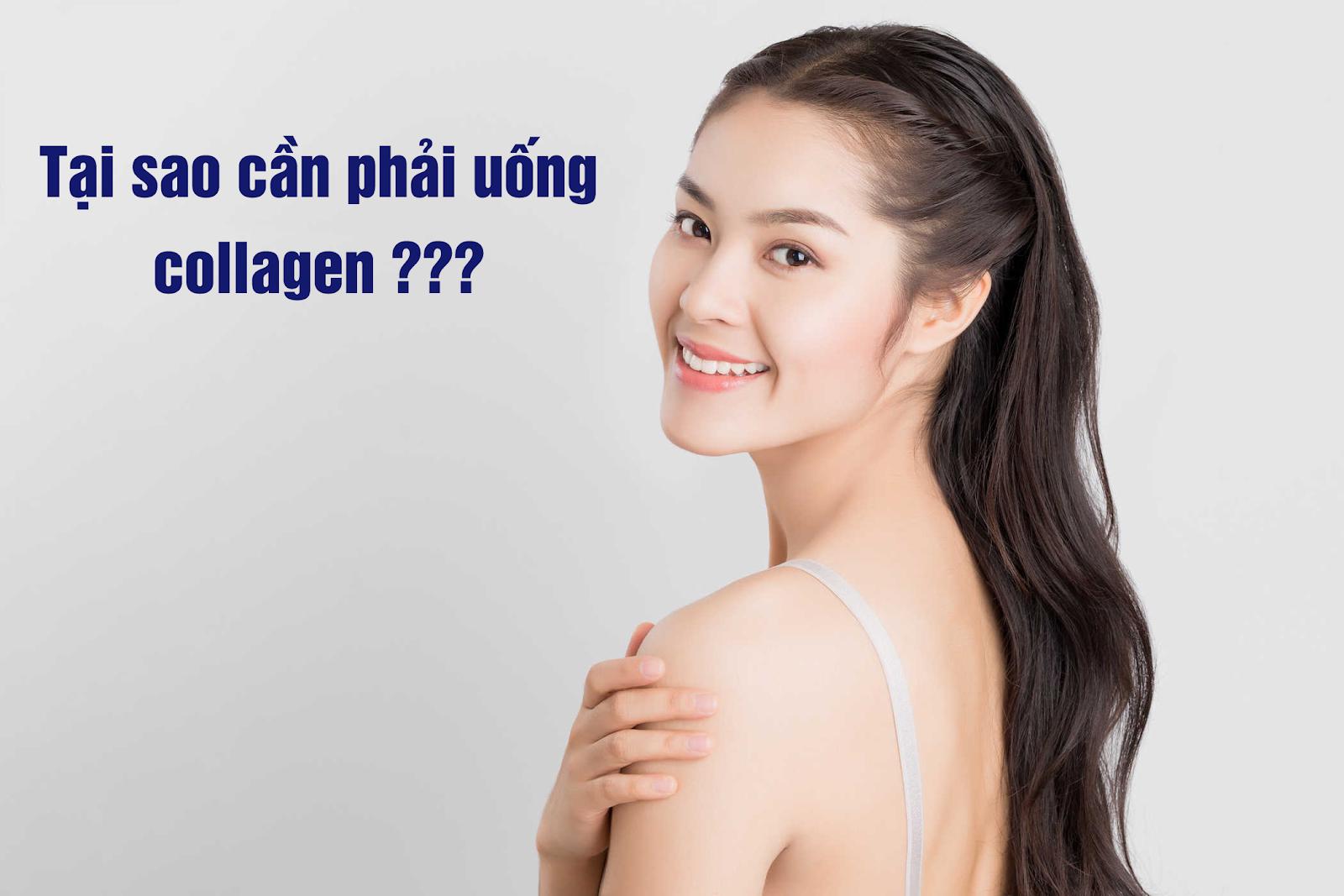 Tại sao chúng ta lại cần uống collagen?