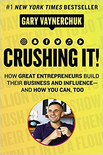 One of the Best Marketing Books to Read - Crushing It! by Gary V.