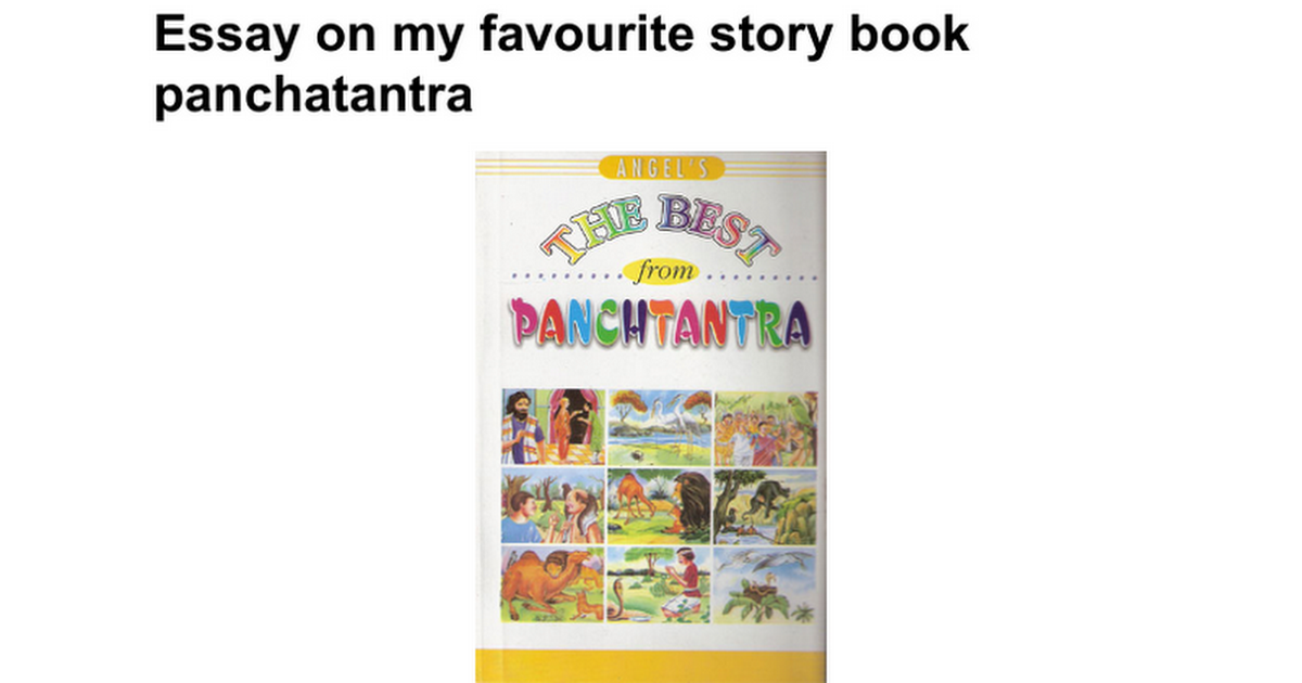 my favourite story book 115 words short paragraph on my favorite book for kids my favourite book is panchatantra it is a collection of stories.