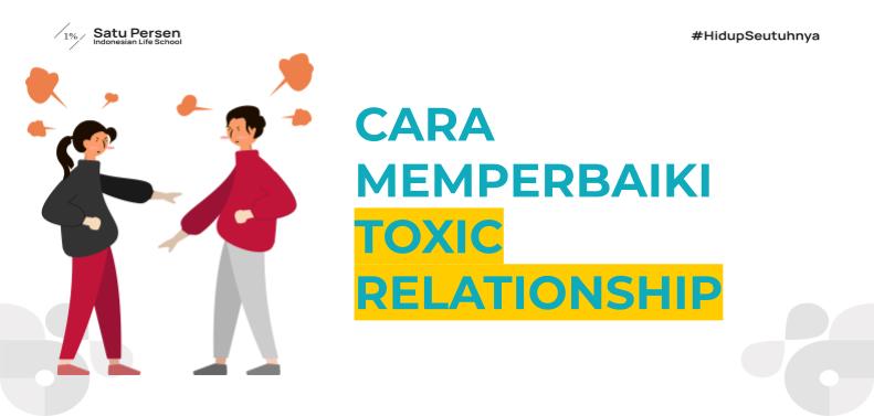 Cara Memperbaiki Toxic Relationship