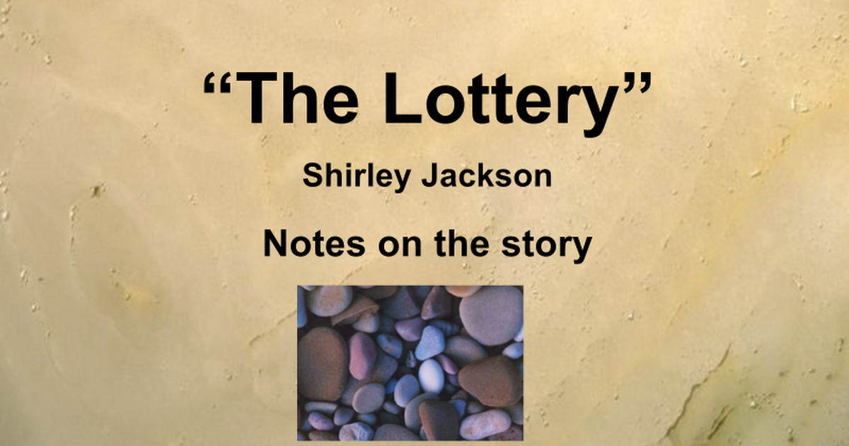 the credibility of the author in the short story the lottery by shirley jackson