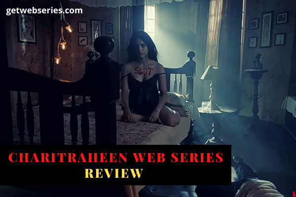 Charitraheen Web Series Review