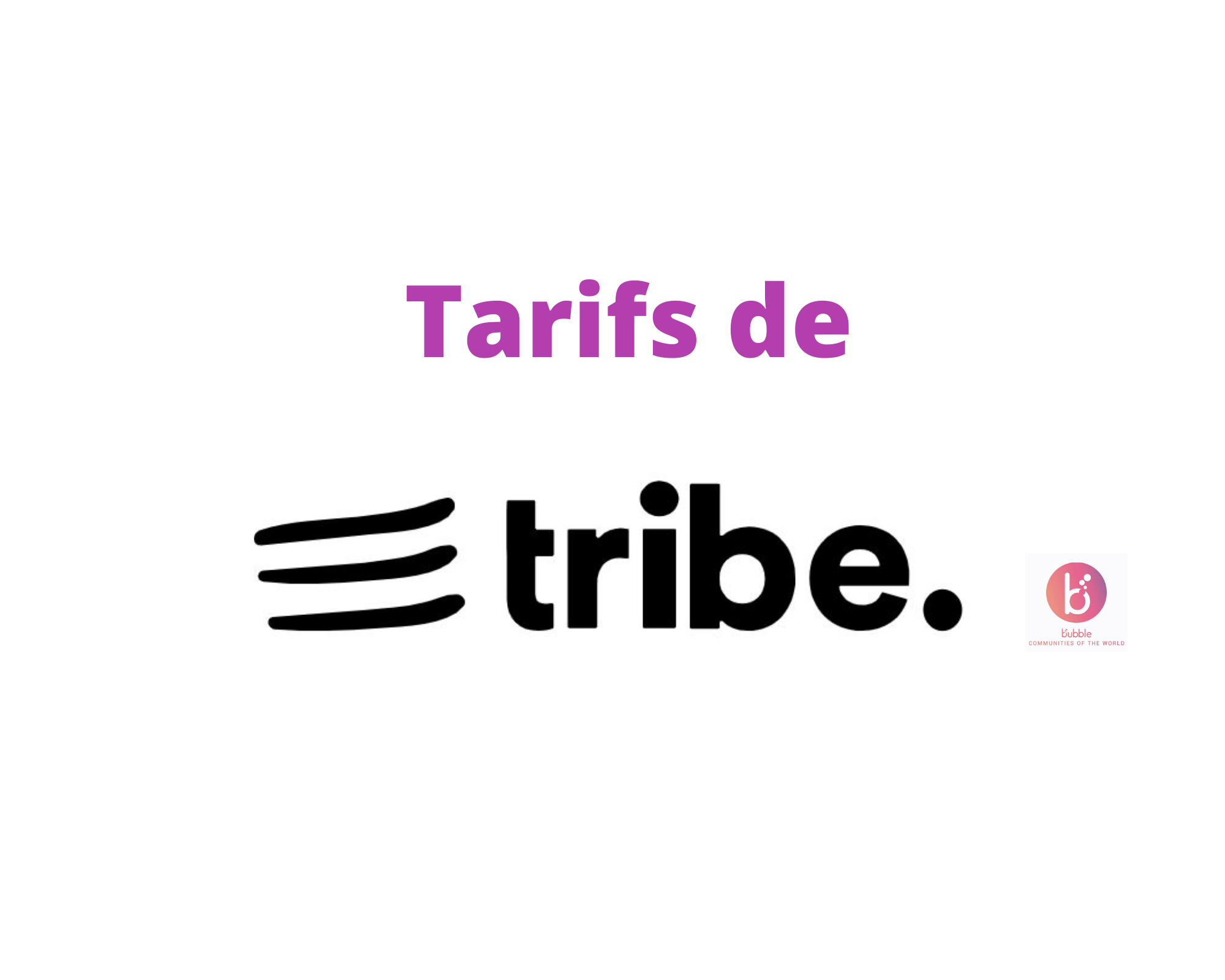 Les tarifs de Tribe