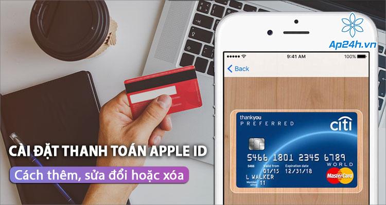 Bạn có biết cài đặt phương thức thanh toán Apple ID?