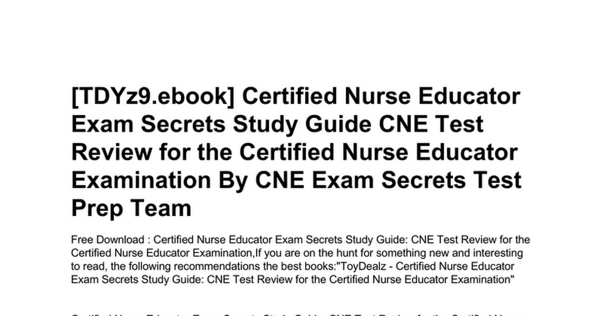 Certified Nurse Educator Exam Secrets Study Guide Cne Test Review