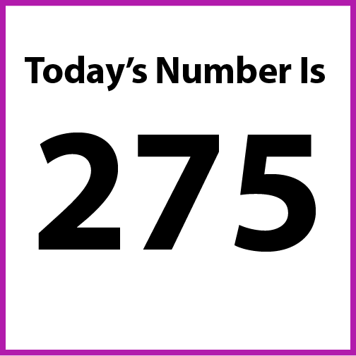 Today's number is 275.