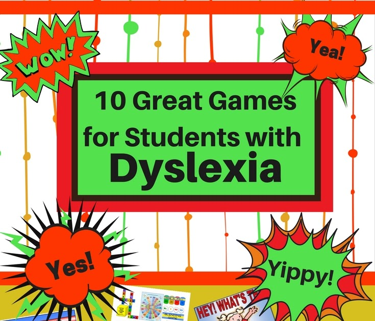 10 Great Games for Students with Dyslexia