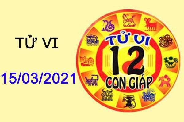 Tử vi của 12 con giáp ngày 15/03/2021