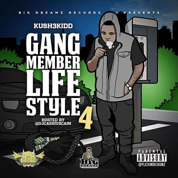 "The 4th Installment of Kush3Kidd's (@darealogkush) ""Gang Member Lifestyle"" Mixtape Series is Out Now"