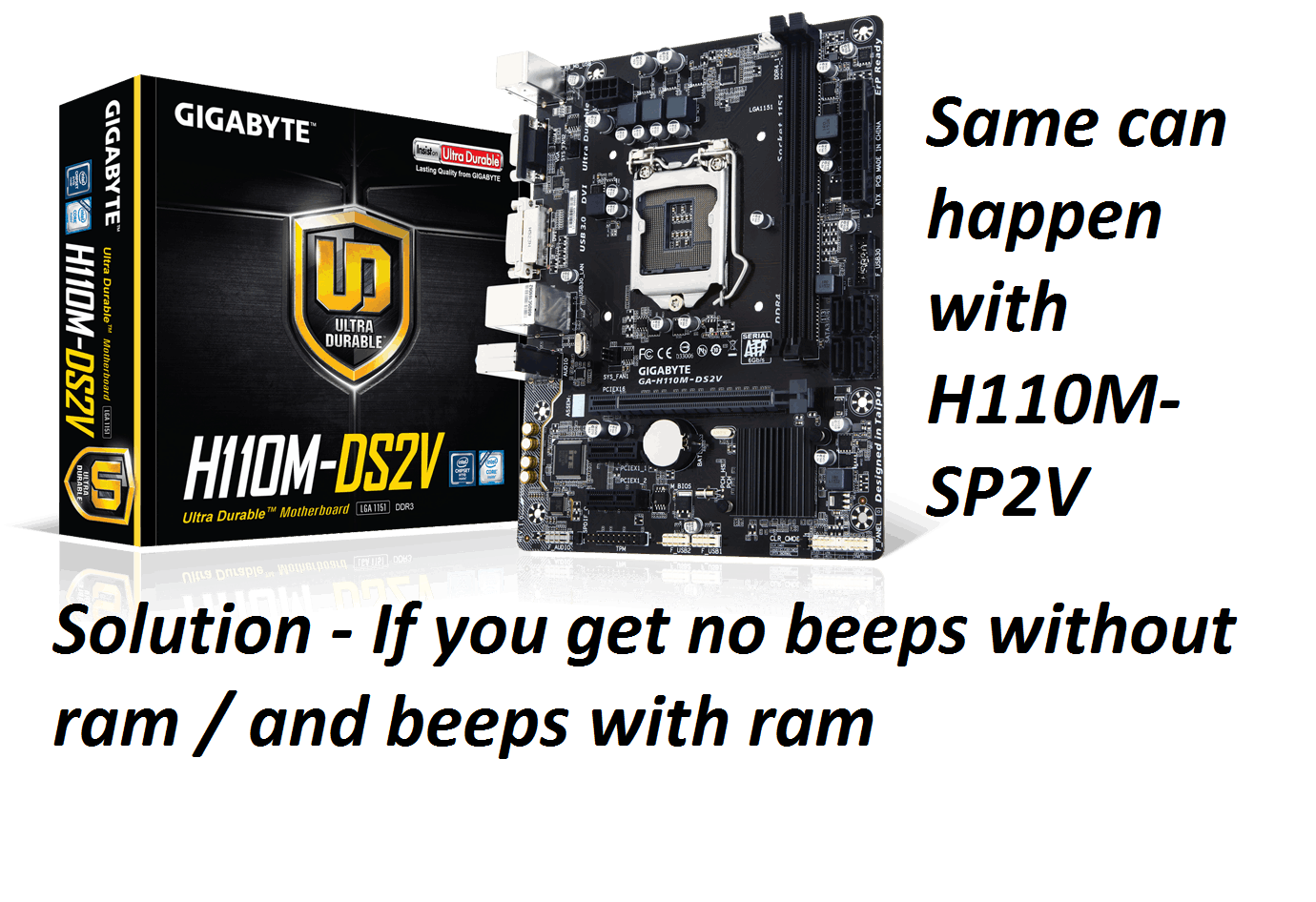 H110M SP2V without ram no beeps and with RAM error beeping surprisingly  . You can use this method can get solutions .