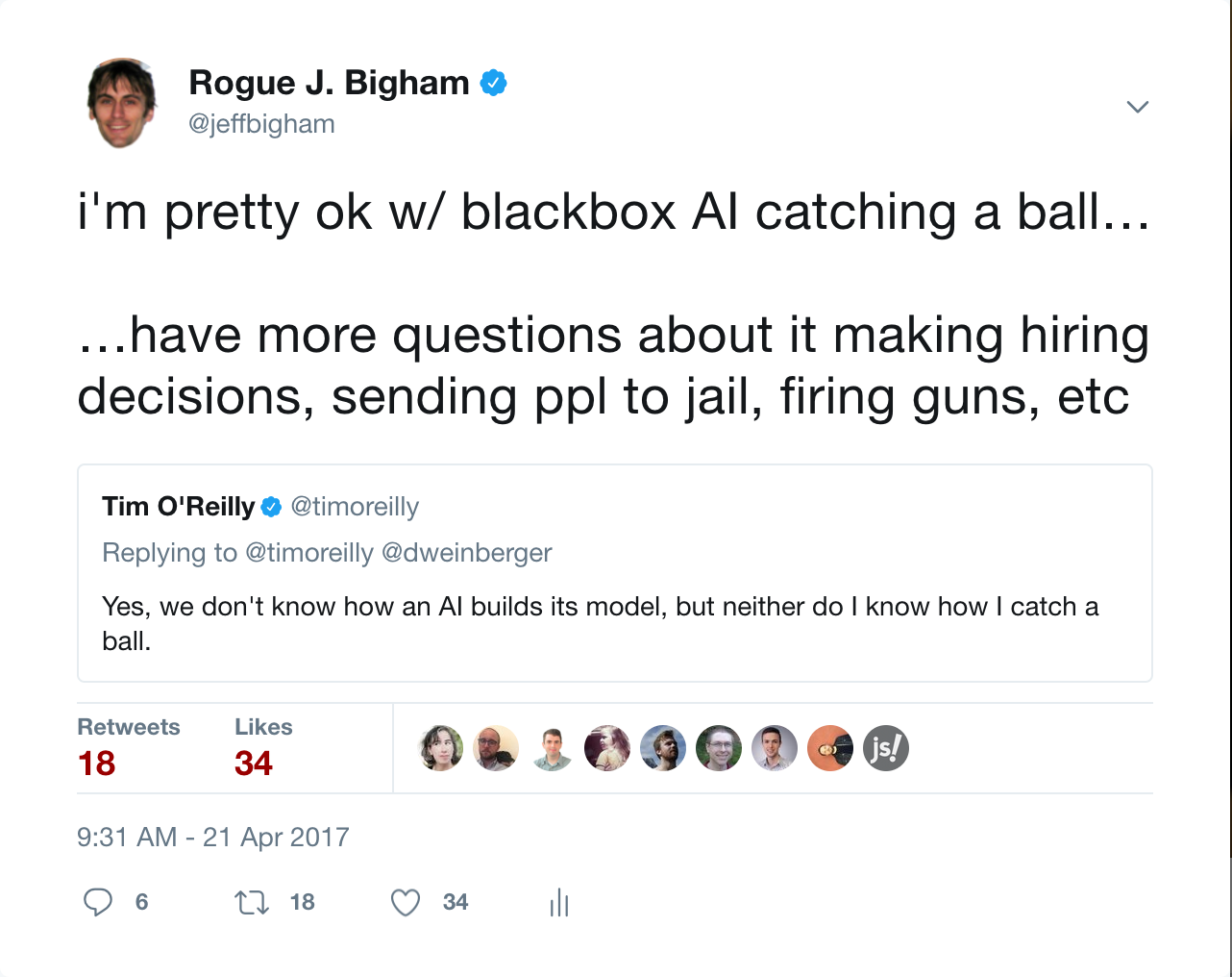 i'm pretty ok w/ blackbox AI catching a ball…  …have more questions about it making hiring decisions, sending ppl to jail, firing guns, etc
